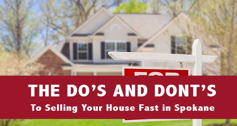 The Do's and Don't to Selling Your House Fast in Spokane
