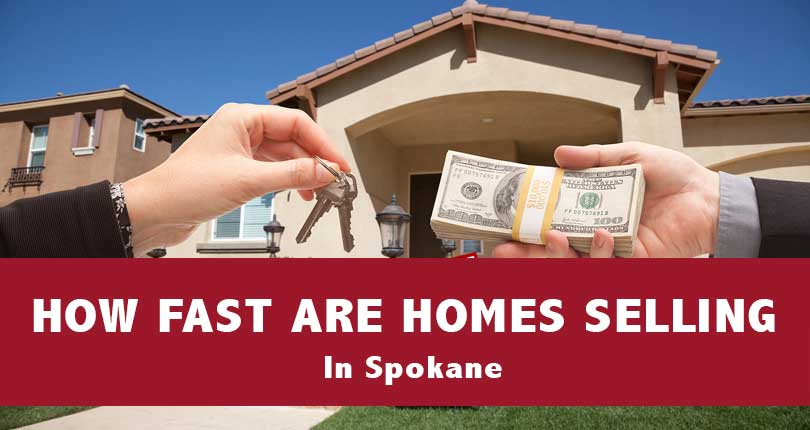 How Fast Are Homes Selling In Spokane?